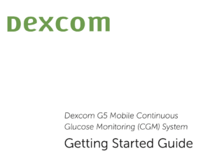 Dexcom G5 Getting Started Guide